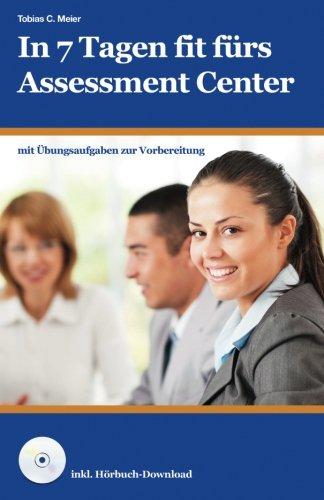 In 7 Tagen fit fürs Assessment Center - Meier, ...