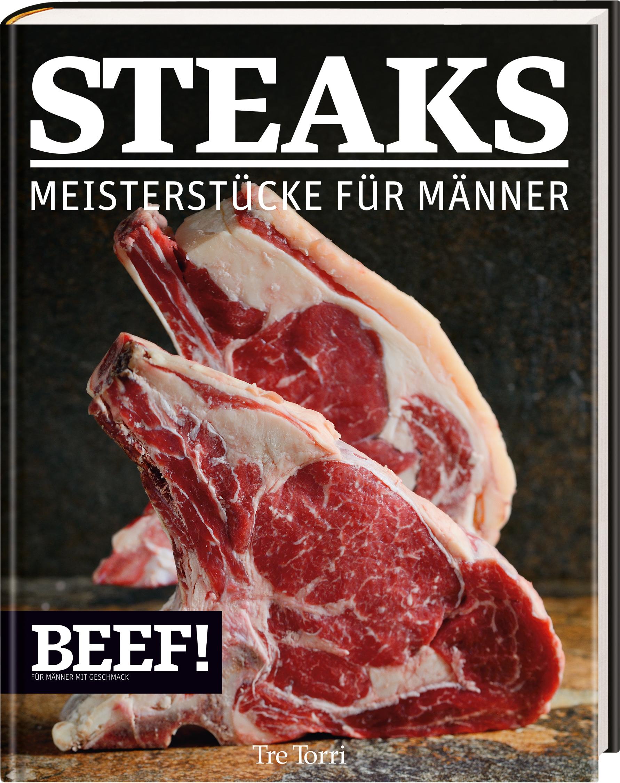 BEEF! - STEAKS: Meisterstücke für Männer - Ralf Frenzel [Gebundene Ausgabe]