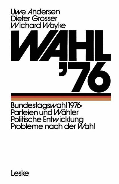 Wahl ´76: Bundestagswahl 1976: Parteien und Wäh...