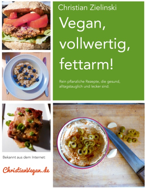 Vegan, vollwertig, fettarm!: Rein pflanzliche R...