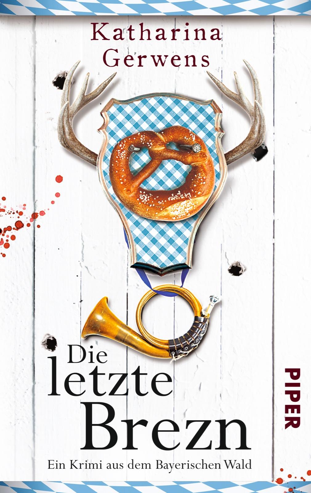 Die letzte Brezn: Ein Krimi aus dem Bayerischen...