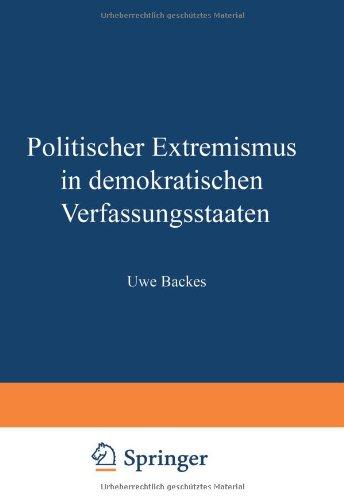 Politischer Extremismus in demokratischen Verfassungsstaaten: Elemente Einer Normativen Rahmentheorie (German Edition) - Backes, Uwe