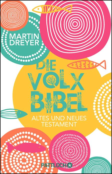Die Volxbibel: Altes und Neues Testament - Martin Dreyer [Gebundene Ausgabe]