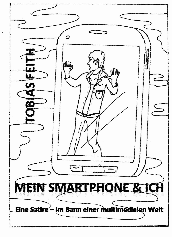 Mein Smartphone & Ich: Eine Satire - Im Bann ei...