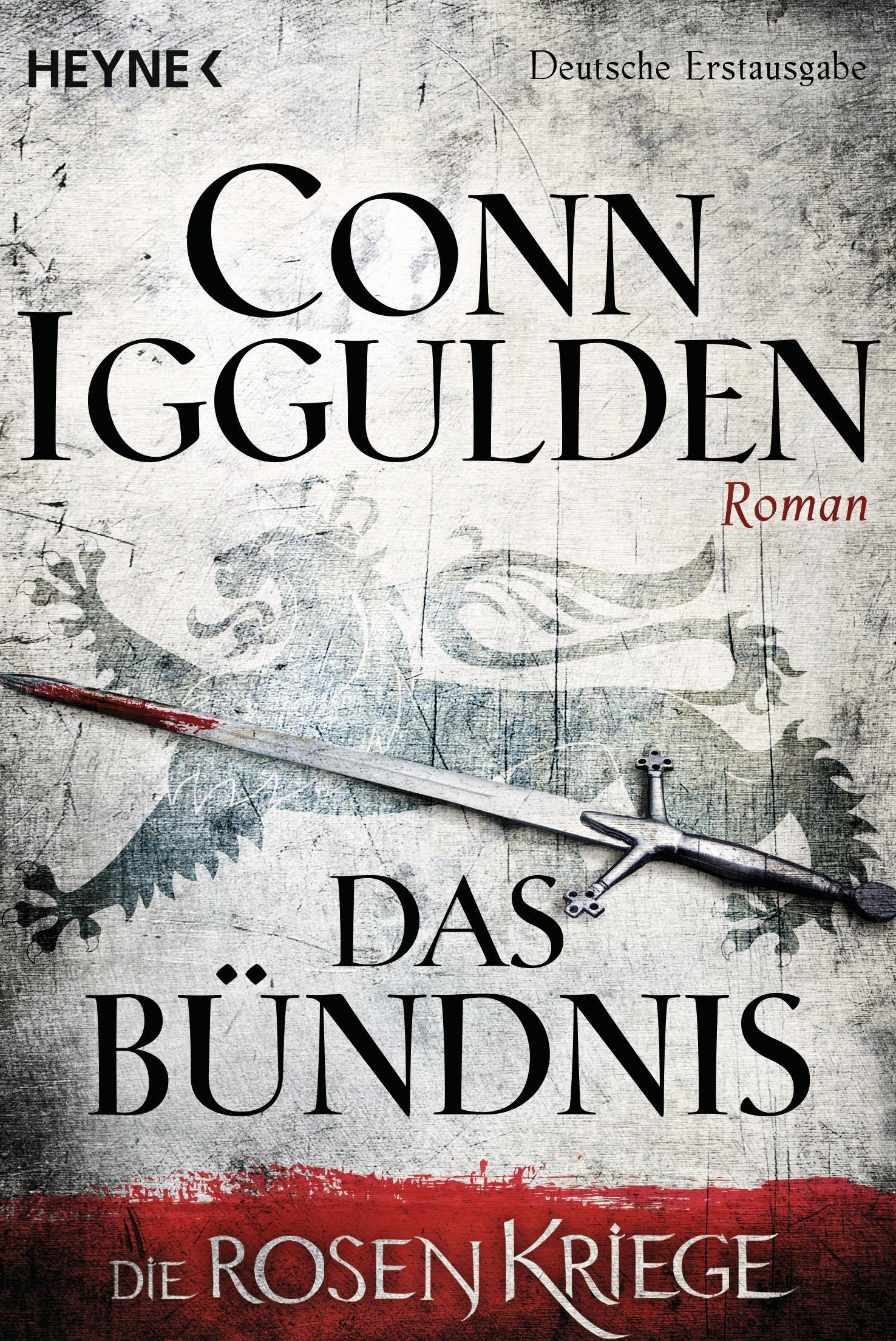 Die Rosenkriege: Band 2 - Das Bündnis - Conn Iggulden