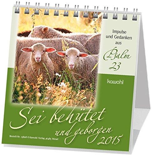 Sei behütet und geborgen 2015: Impulse und Gedanken aus Psalm 23