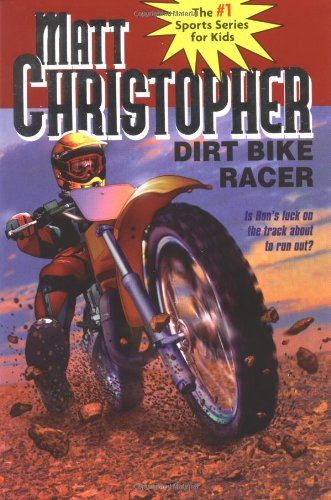 Dirt Bike Racer (Matt Christopher Sports Classi...