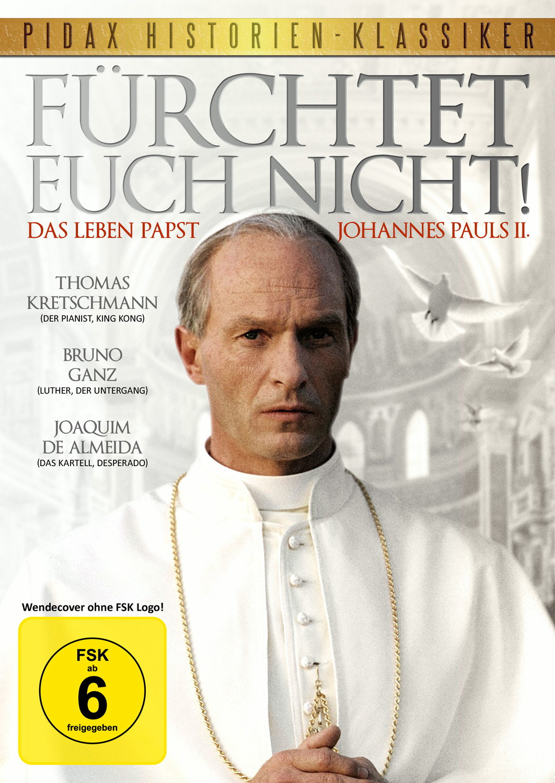 Fürchtet euch nicht! Das Leben Papst Johannes Pauls II. - Authentische Verfilmung mit Starbesetzung [Pidax Historien-Kla