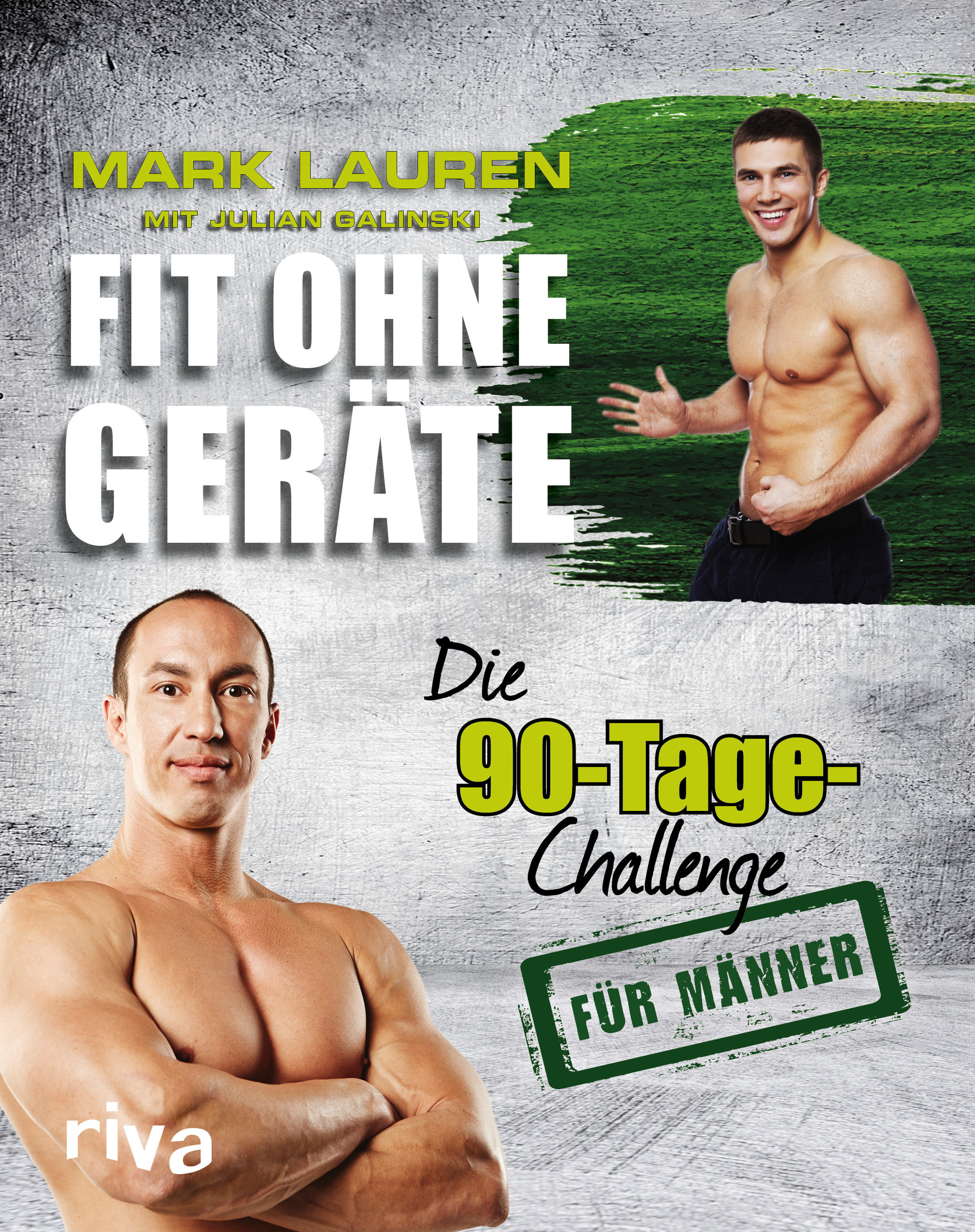 Fit ohne Geräte: Die 90-Tage-Challenge für Männer - Mark Lauren [Taschenbuch]