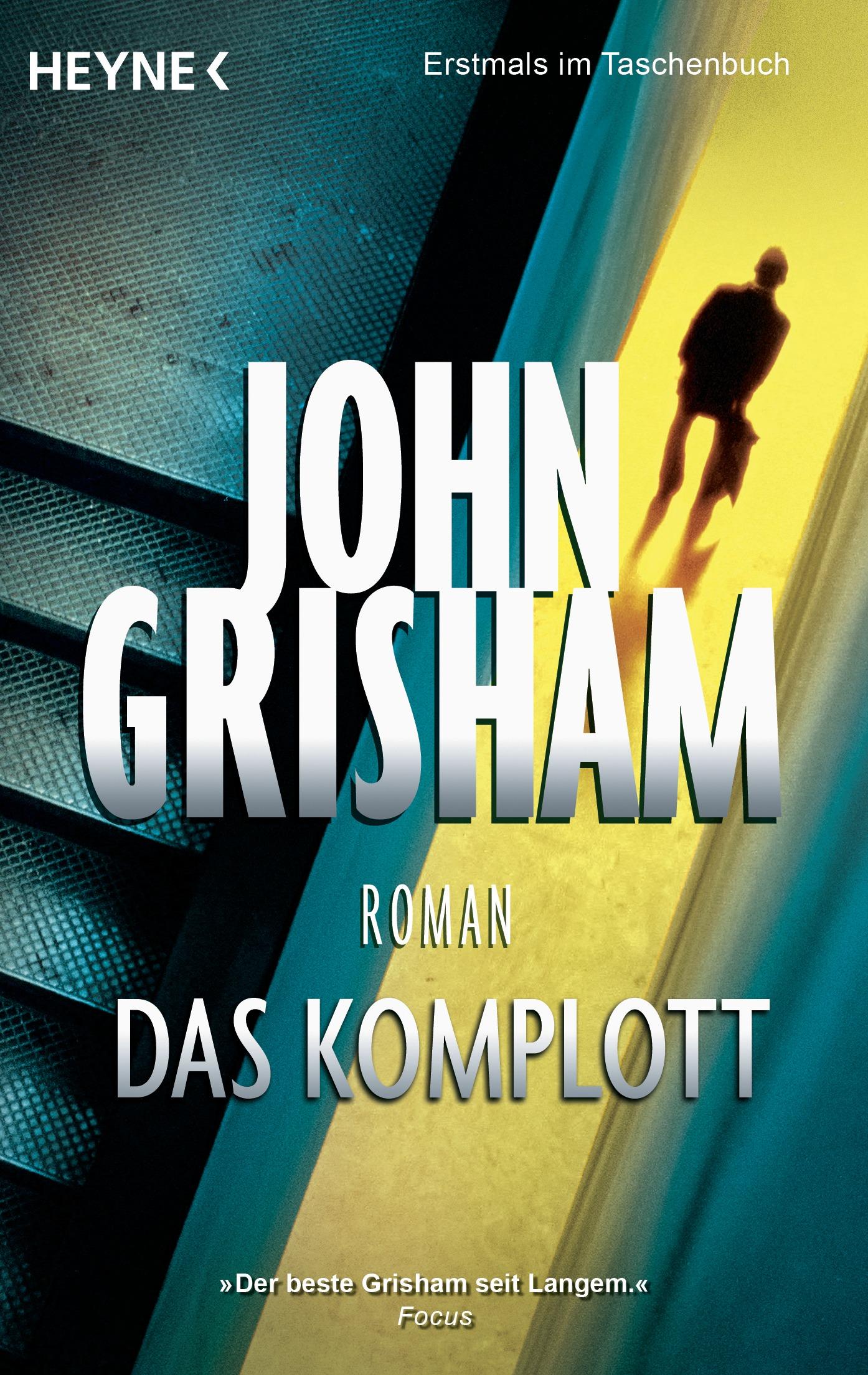 Das Komplott - John Grisham [Taschenbuch]