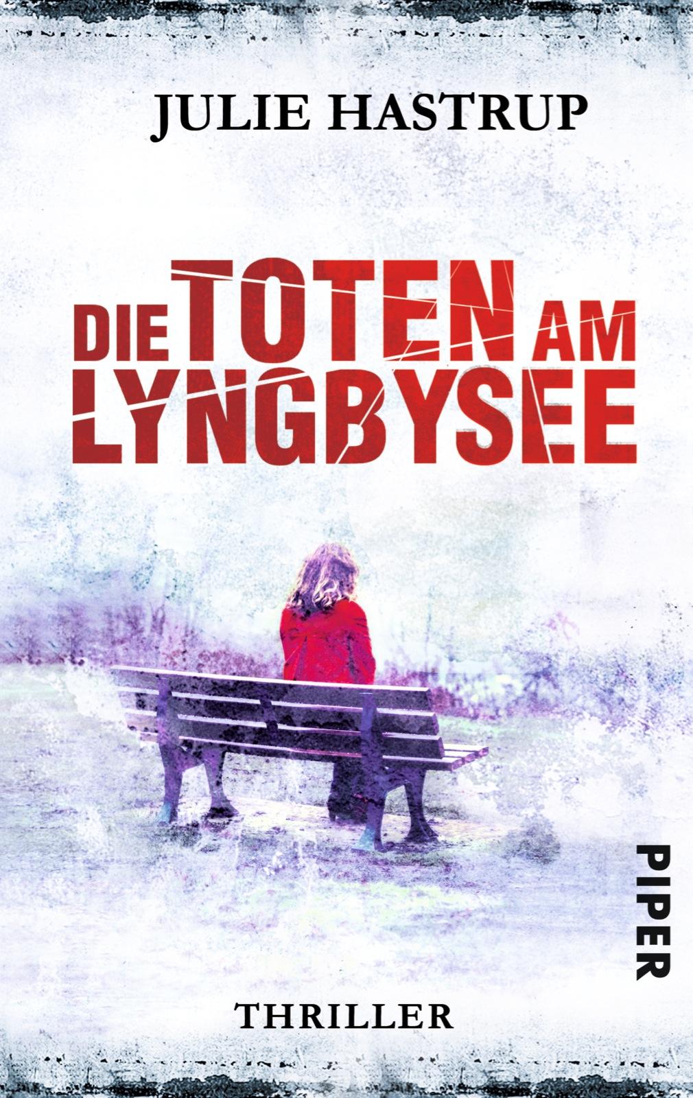 Rebekka-Holm-Reihe: Band 4 - Die Toten am Lyngbysee - Julie Hastrup [Taschenbuch]
