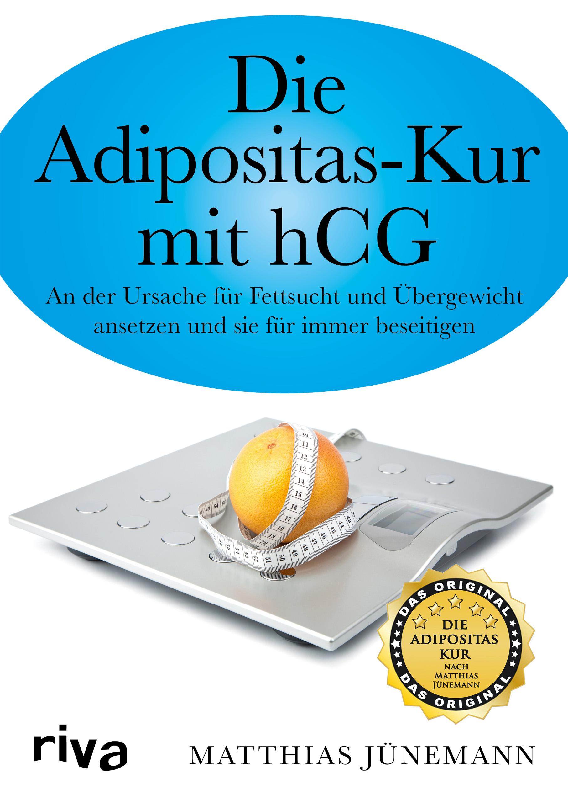 Die Adipositas-Kur mit hCG: An der Ursache für Fettsucht und Übergewicht ansetzen und sie für immer beseitigen - Matthia