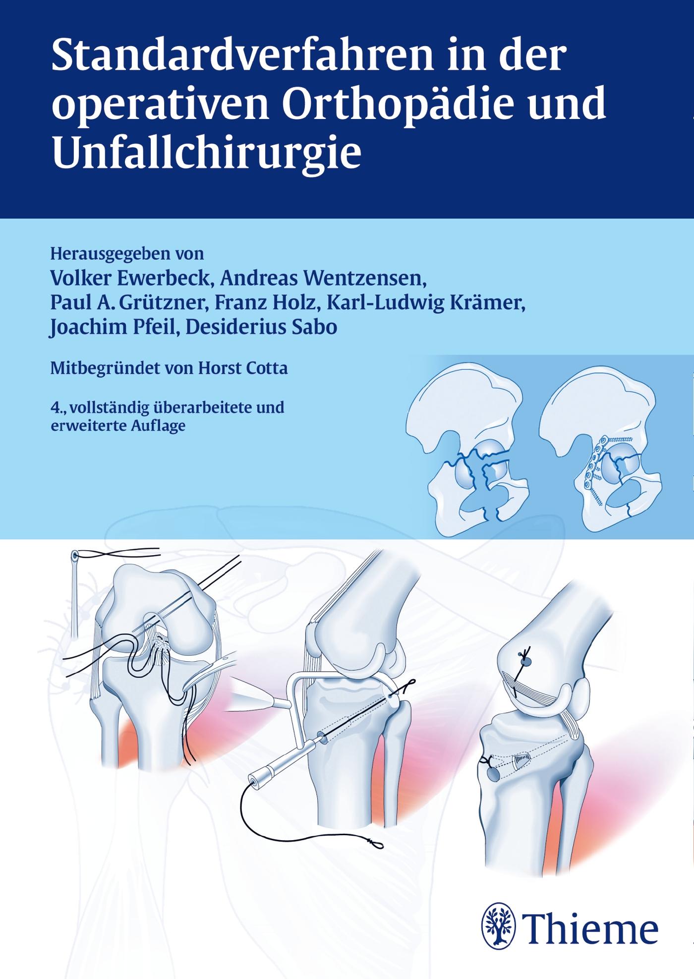 Standardverfahren in der operativen Orthopädie und Unfallchirurgie - Volker Ewerbeck [Gebundene Ausgabe, 4. Auflage 2014