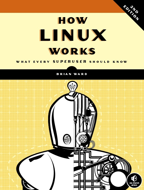 How Linux Works: What Every Superuser Should Kn...