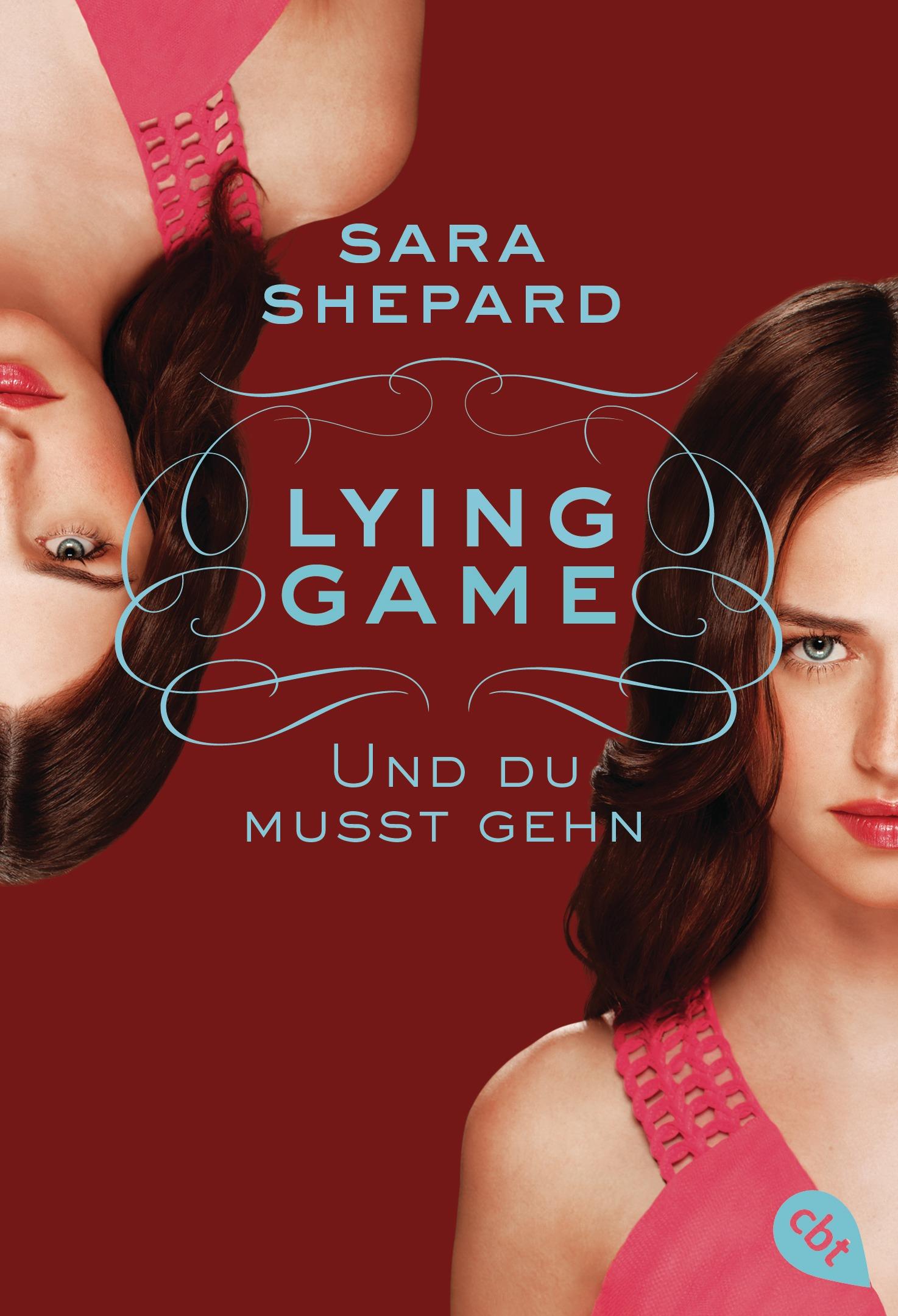 Lying Game: Band 6 - Und du musst gehn - Sara Shepard [Taschenbuch]