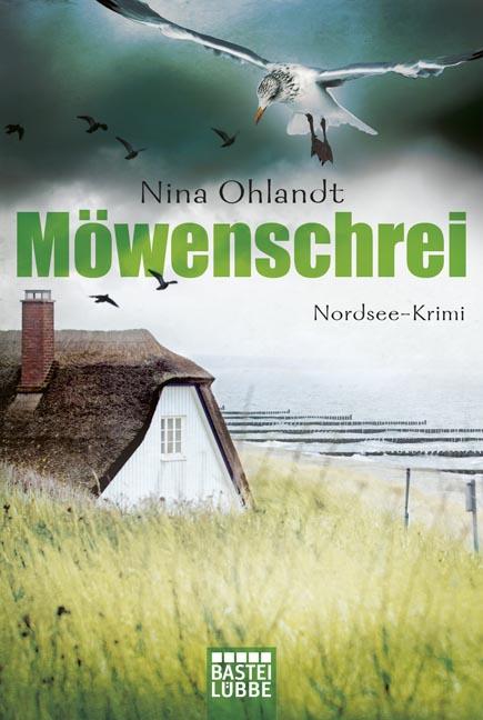 Möwenschrei: Nordsee-Krimi - Nina Ohlandt