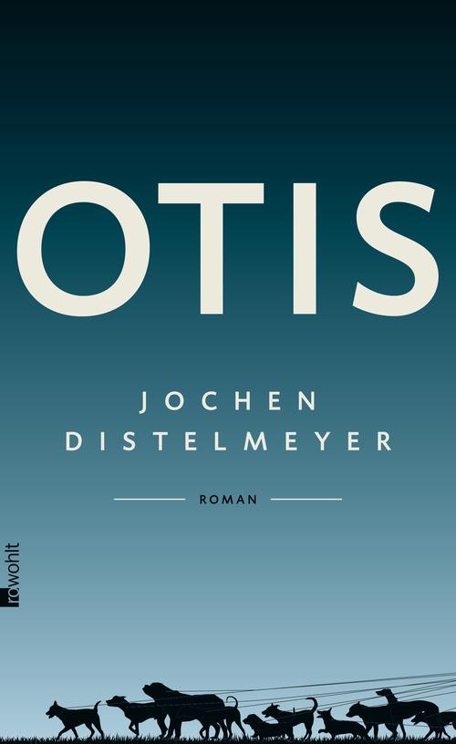 Otis - Jochen Distelmeyer [Gebundene Ausgabe]