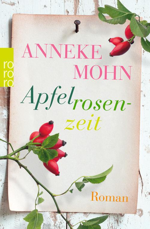 Apfelrosenzeit - Anneke Mohn [Taschenbuch]