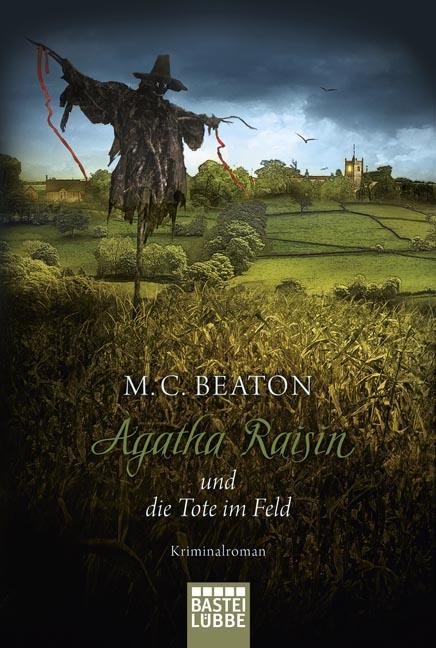 Agatha Raisin und die Tote im Feld - M.C. Beaton