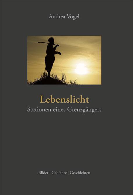 Lebenslicht: Stationen eines Grenzgängers - Vog...