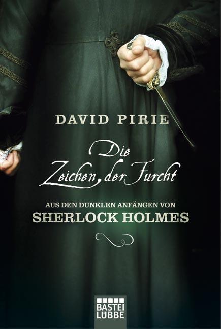 Die Zeichen der Furcht: Aus den dunklen Anfängen von Sherlock Holmes - David Pirie [Taschenbuch]