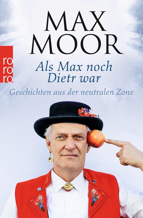 Als Max noch Dietr war: Geschichten aus der neutralen Zone - Moor, Max