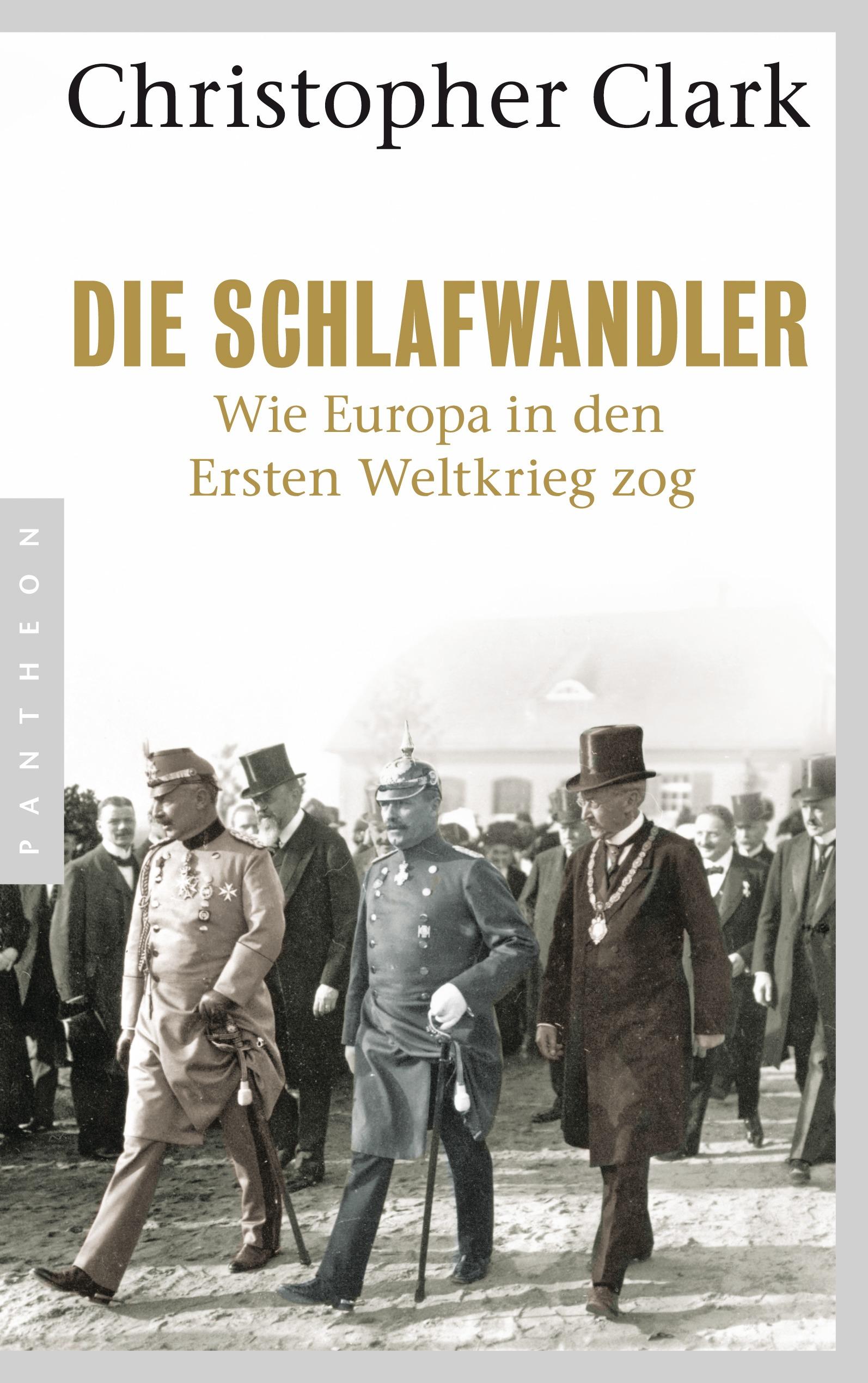 Die Schlafwandler: Wie Europa 1914 in den Krieg zog - Christopher Clark