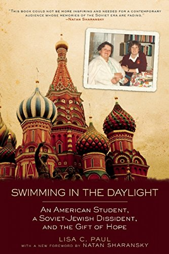 Sharansky, Natan - Swimming in the Daylight: An American Student, a Soviet-Jewish Dissident, and the Gift of Hope