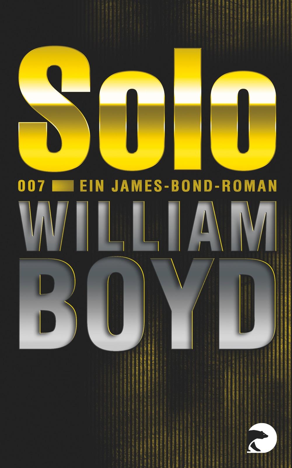 Solo: Ein James-Bond-Roman - William Boyd [Tasc...