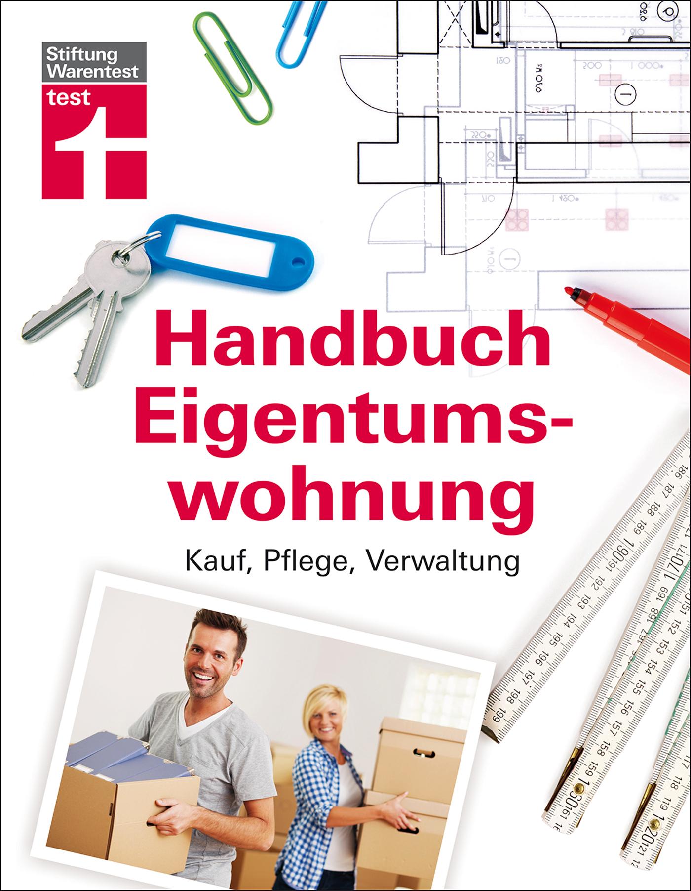 Handbuch Eigentumswohnung: Kauf, Pflege, Verwal...