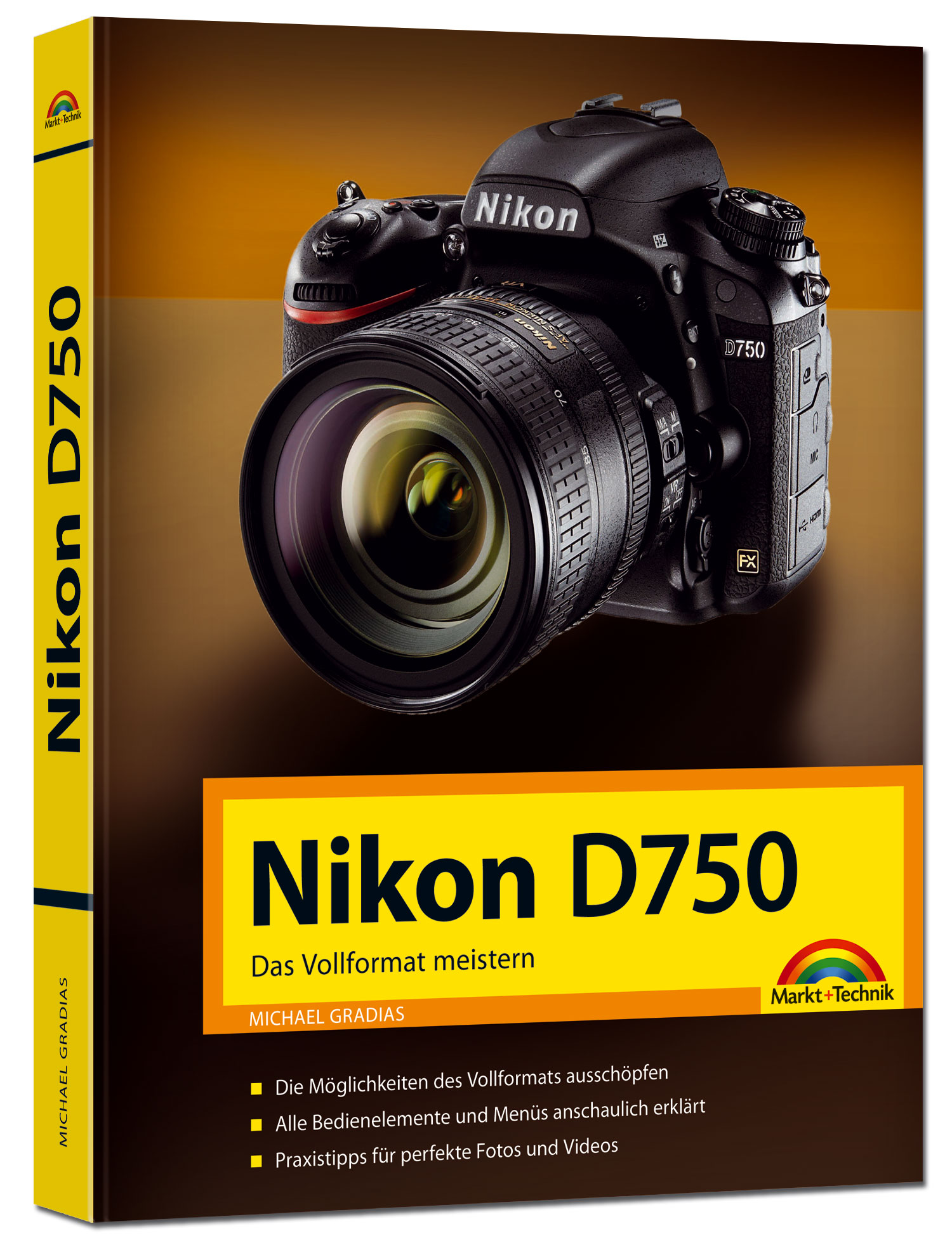 Nikon D750 - Das Vollformat meistern - Michael Gradias [Gebundene Ausgabe]