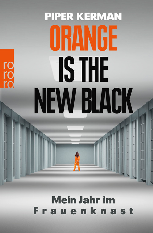 Orange Is the New Black: Mein Jahr im Frauenknast - Piper Kerman [Taschenbuch]