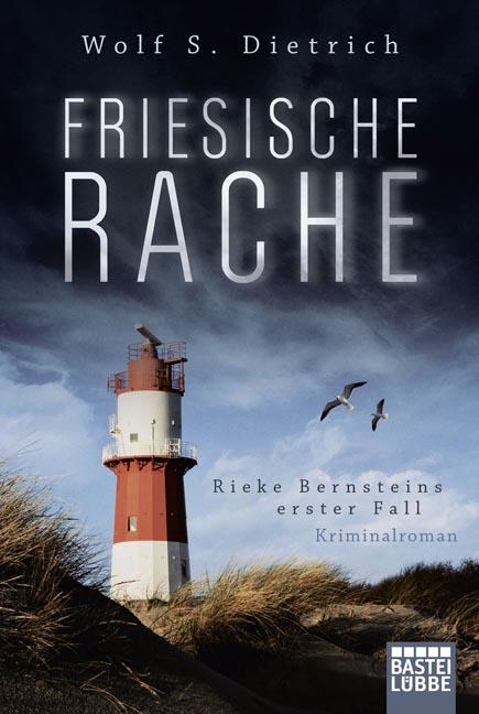 Friesische Rache: Rieke Bernsteins erster Fall - Wolf S. Dietrich