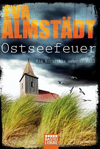Ostseefeuer: Pia Korittkis zehnter Fall - Eva Almstädt [Taschenbuch]