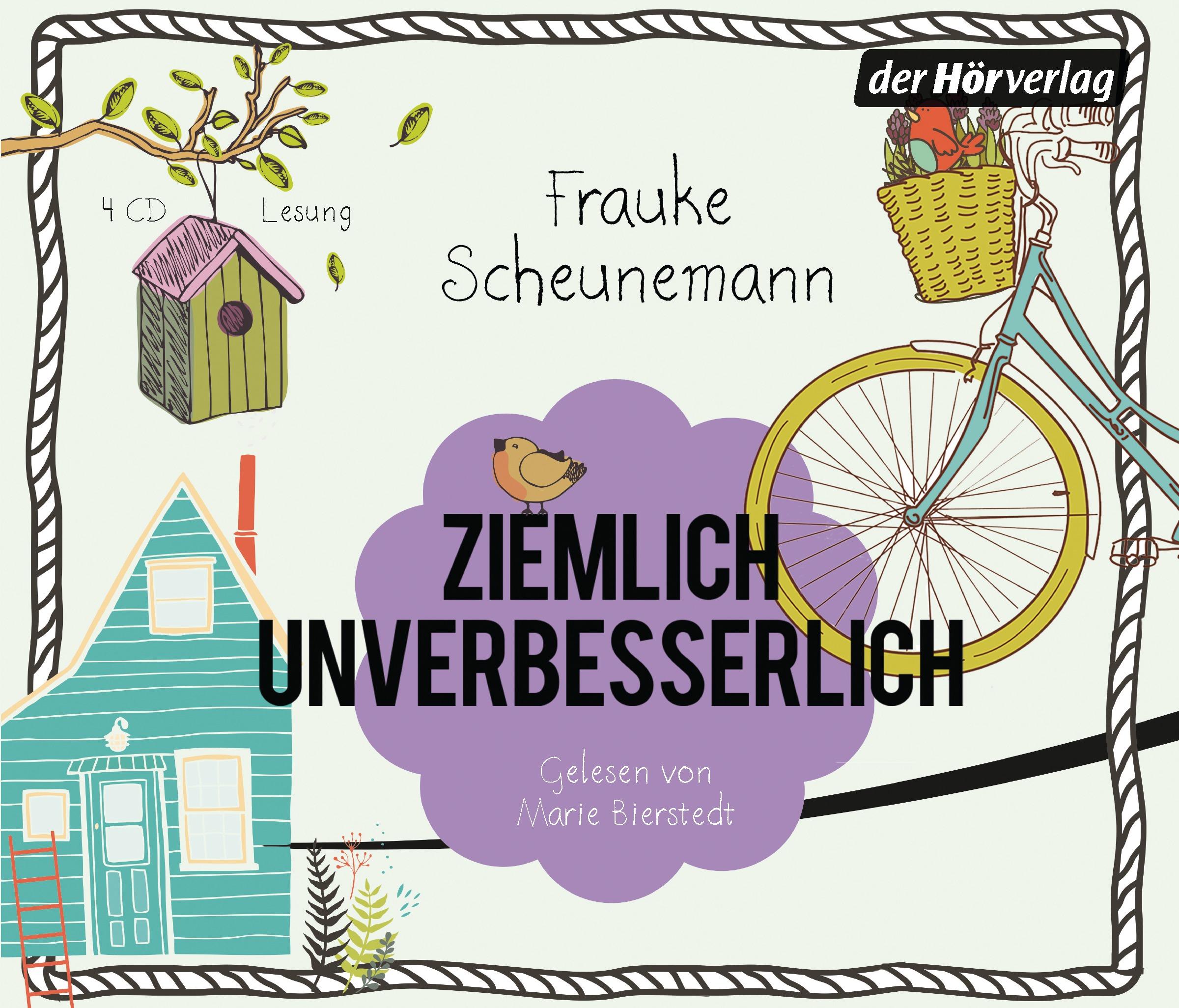 Ziemlich unverbesserlich: Eine Familienkomödie - Frauke Scheunemann [4 Audio CDs]