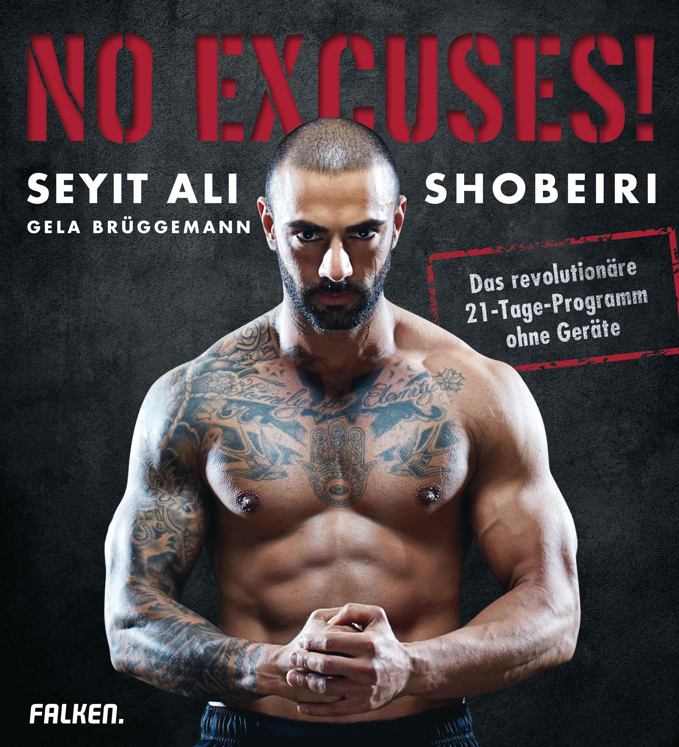 No Excuses!: Das härteste und effektivste Training ohne Geräte von Coach Seyit - Seyit Ali Shobeiri