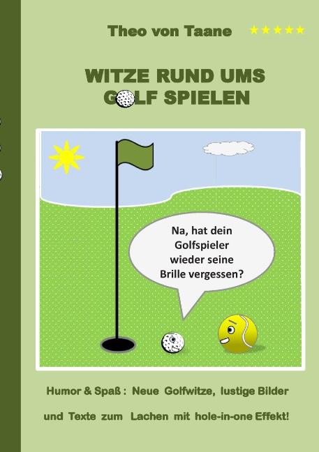 Witze rund ums Golf spielen: Humor & Spaß: Neue...