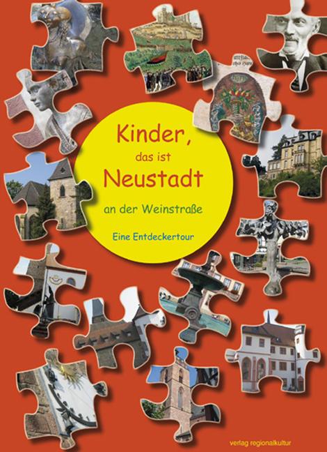 Kinder, das ist Neustadt an der Weinstraße - La...