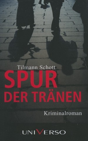 Spur der Tränen - Tilmann Schott