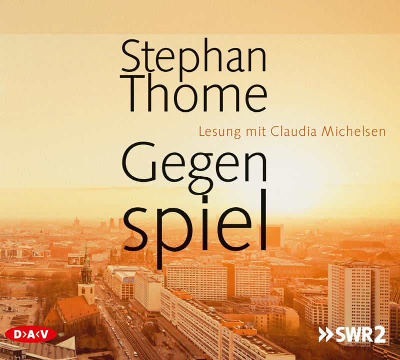 Gegenspiel: Lesung mit Claudia Michelsen - Stephan Thome [8 Audio CDs]