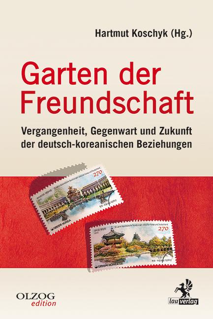 Garten der Freundschaft: Vergangenheit, Gegenwa...
