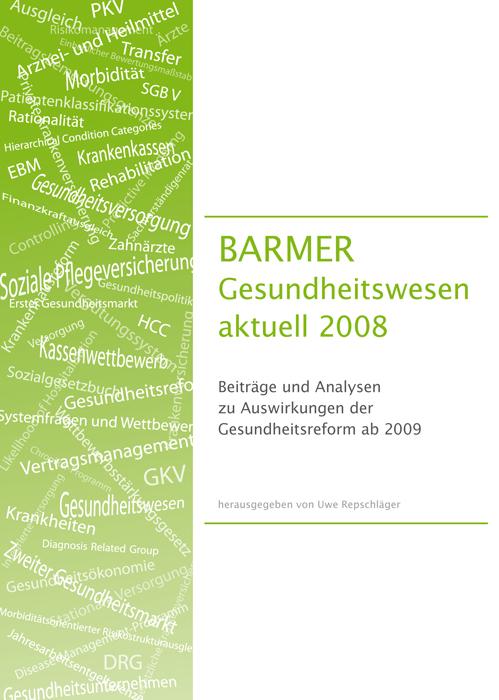 BARMER Gesundheitswesen aktuell 2008: Beiträge ...