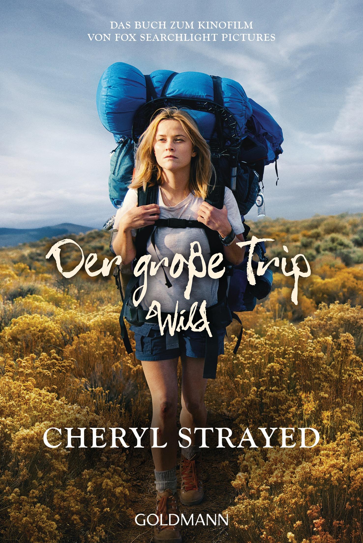 Der große Trip - WILD: Tausend Meilen durch die Wildnis zu mir selbst - Cheryl Strayed [Taschenbuch]