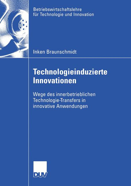 Technologieinduzierte Innovationen: Wege des in...