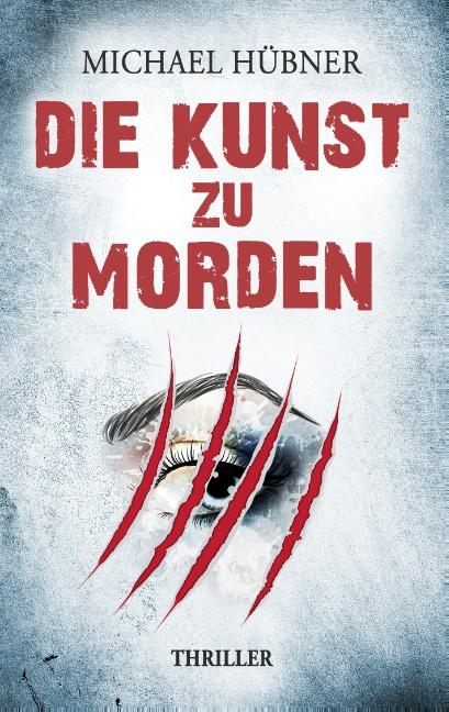 Die Kunst zu morden - Michael Hübner [Taschenbuch]
