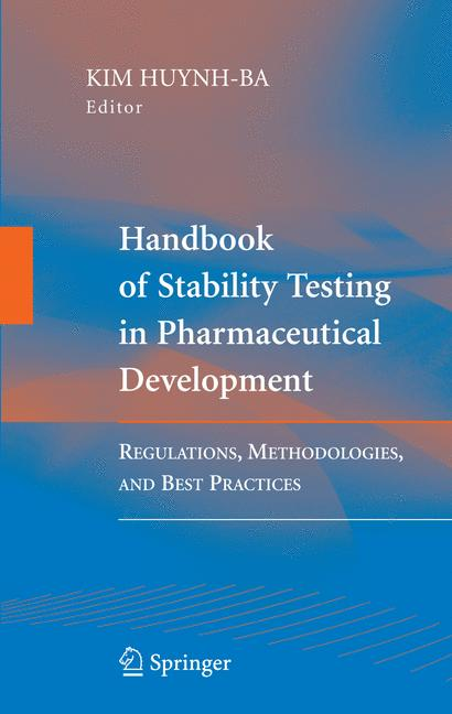 Handbook of Stability Testing in Pharmaceutical Development: Regulations, Methodologies, and Best Practices - Kim Huynh-