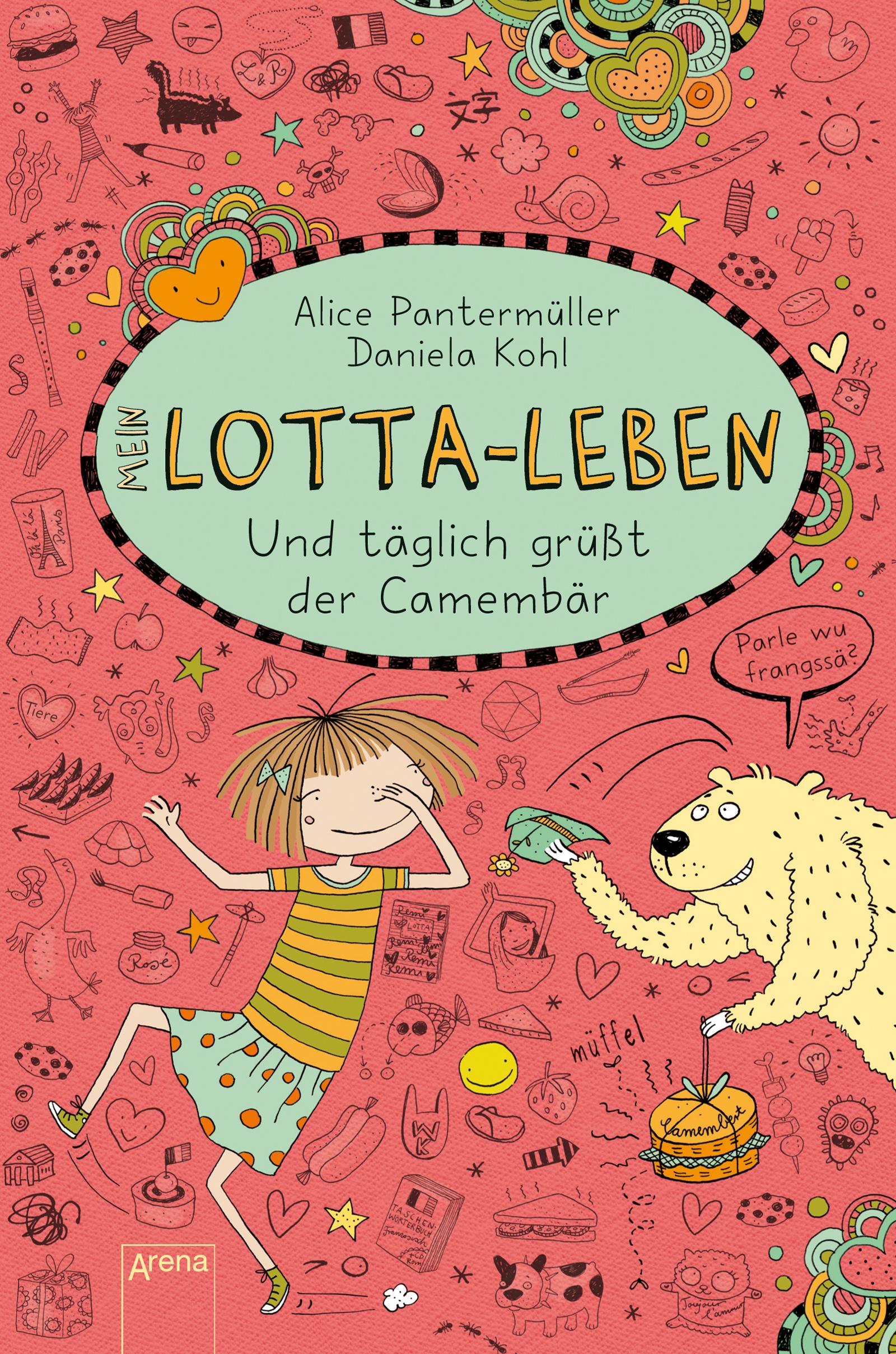 Mein Lotta-Leben: Band 7 - Und täglich grüßt der Camembär - Alice Pantermüller [Gebundene Ausgabe]