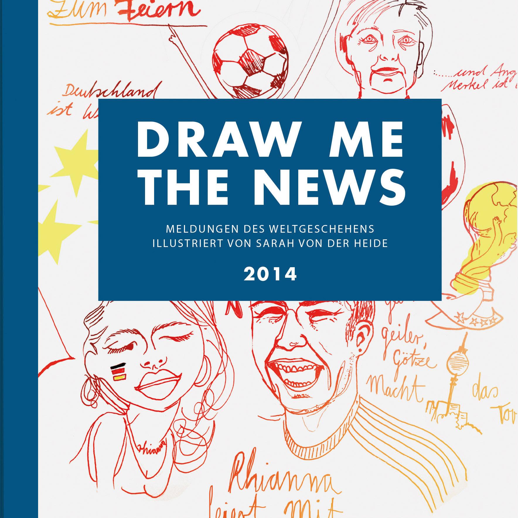 DRAW ME THE NEWS 2014: Das Jahr 2014 in Bildern...