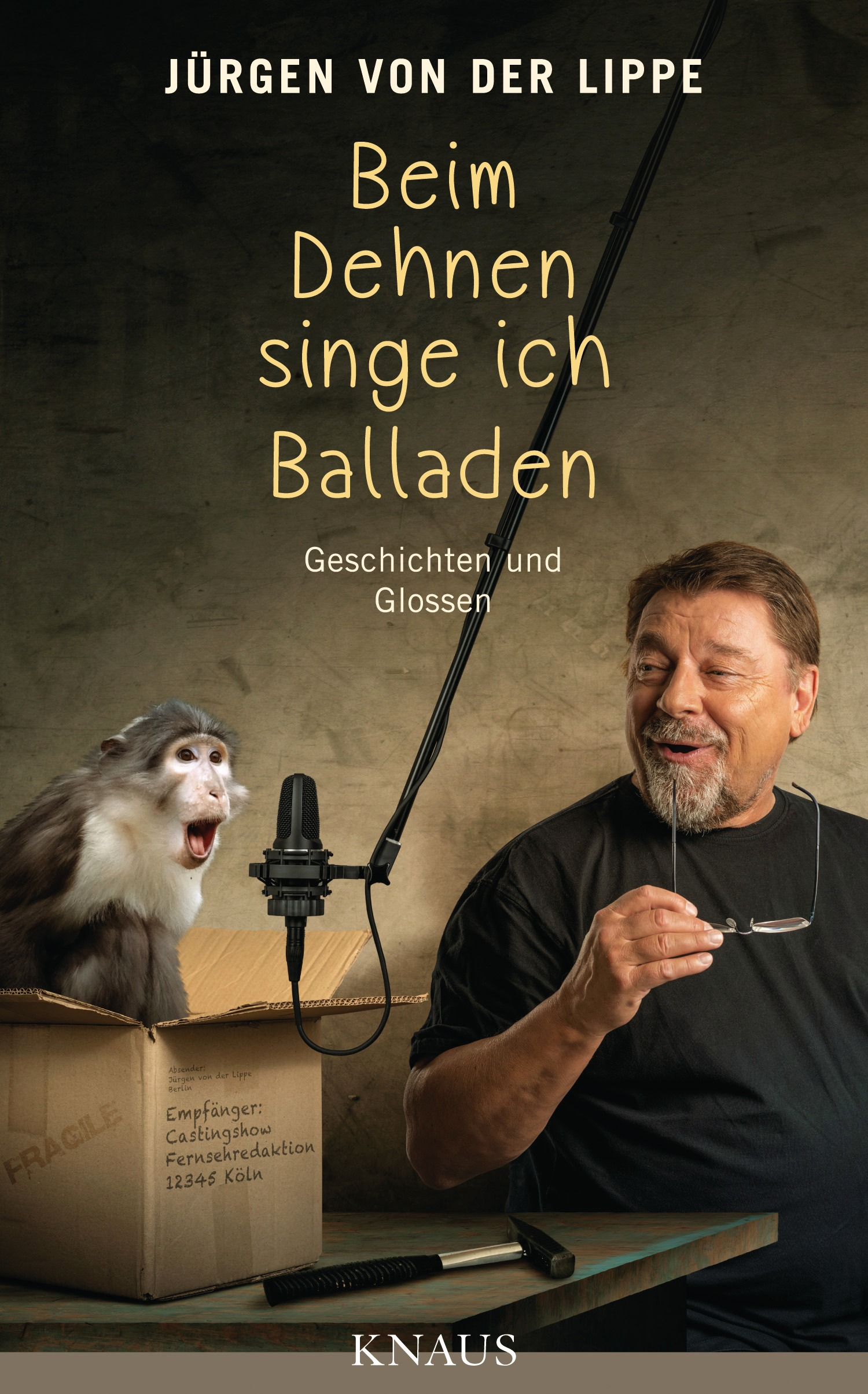 Beim Dehnen singe ich Balladen: Geschichten und Glossen - Jürgen von der Lippe [Gebundene Ausgabe]