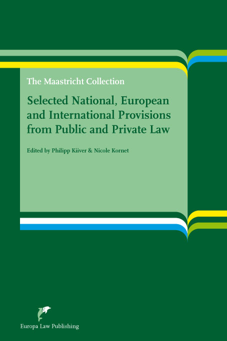 Selected National, European and International Provisions from Public and Private Law: The Maastricht Collection (second edition)